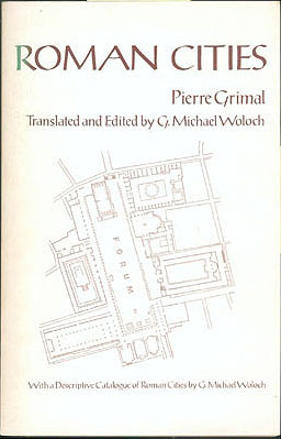 Roman Cities , Grimal, Pierre; Woloch, G. Michael (translator/editor)