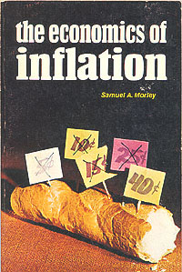 The Economics of Inflation, Morley, Samuel A.