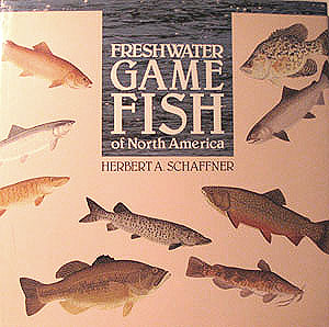 Freshwater Game Fish of North America, Schaffner, Herbert A.