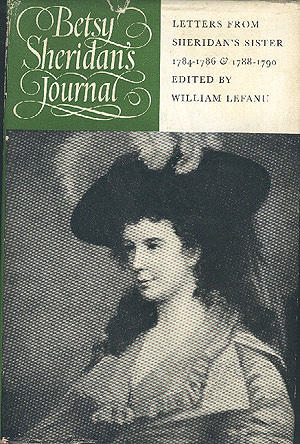 Betsy Sheridan's Journal: Letters from Sheridan's Sister, 1784-1786 and 1788-1790, Sheridan, Elizabeth; LeFanu, William (editor)