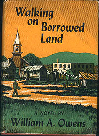 Walking on Borrowed Land: A Novel, Owens, William A.
