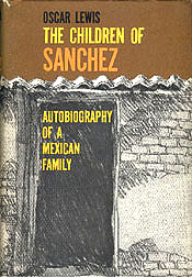 The Children of Sanchez: Autobiography of a Mexican Family , Lewis, Oscar