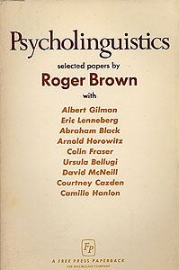 Psycholinguistics: Selected Papers , Brown, Roger (editor)