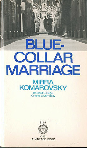Blue-Collar Marriage , Komarovsky, Mirra