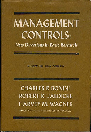 Management Controls: New Directions in Basic Research, Bonini, Charles P. (editor); Jaedicke, Robert K. (editor); Wagner, Harvey M. (editor)