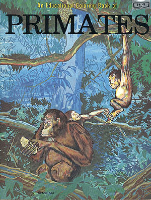 An Educational Coloring Book of Primates, Spizzirri, Linda (editor); Spizzirri, Peter M. (illustrator); Fuller, Glenn W. (illustrator)