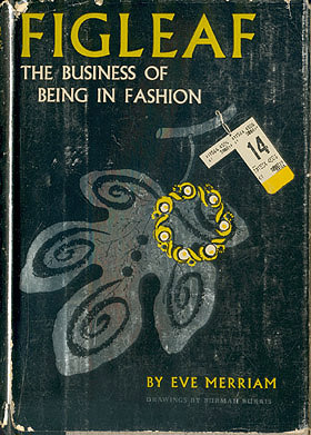 Figleaf: The Business of Being in Fashion , Merriam, Eve; Burris, Burmah (illustrator)