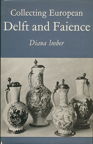 Collecting European Delft and Faience , Imber, Diana