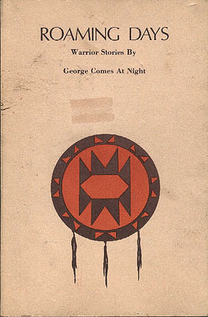 Roaming Days: Warrior Stories , Comes At Night, George; Woods, Marilyn (illustrator)