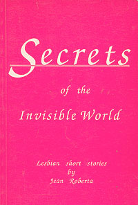 Secrets of the Invisible World: Lesbian Short Stories, Roberta, Jean