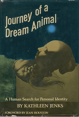 Journey of a Dream Animal: A Human Search for Personal Identity , Jenks, Kathleen