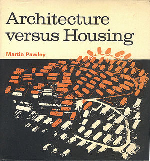 Architecture versus Housing, Pawley, Martin