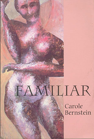 Familiar: Poems, Bernstein, Carole