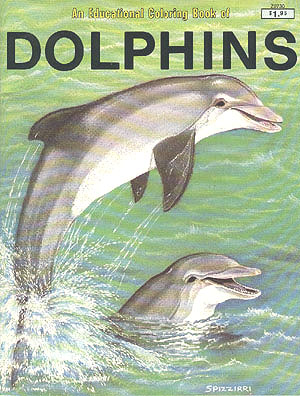 An Educational Coloring Book of Dolphins, Spizzirri, Linda (editor); Spizzirri, Peter M. (illustrator)