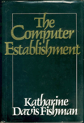 The Computer Establishment , Fishman, Katharine Davis