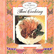 The Little Book of Thai Cooking, Bacon, Josephine (editor)