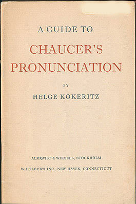 A Guide to Chaucer's Pronunciation, Kokeritz, Helge