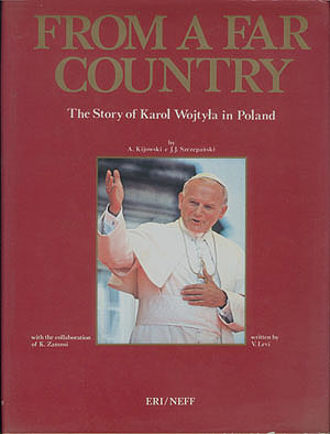 From a Far Country: The Story of Karol Wojtyla in Poland, Kijowski, A.; Szczepanski, J. J.; Levi, V.; Zanussi, K.