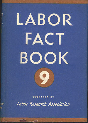 Labor Fact Book 9 , Labor Research Association