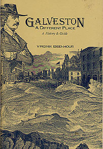 Galveston: A Different Place -- A History and Guide, Eisenhour, Virginia