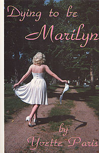 Dying to Be Marilyn , Paris, Yvette