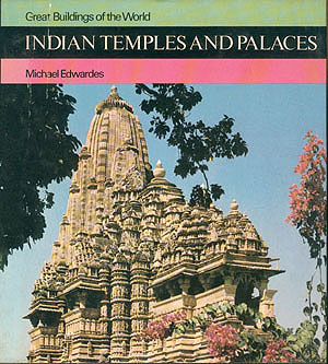 Indian Temples and Palaces (Great Buildings of the World), Edwardes, Michael