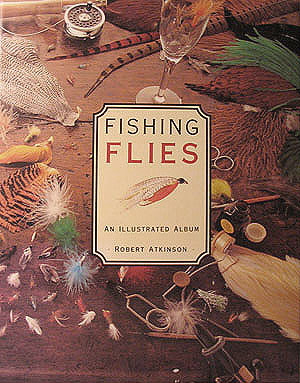 Fishing Flies: An Illustrated Album, Atkinson, Robert