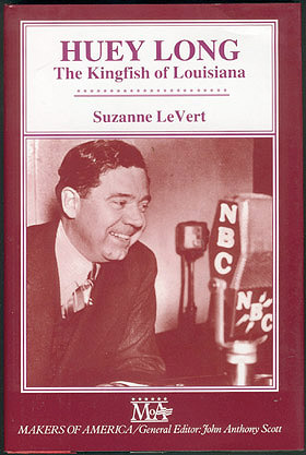 Huey Long: The Kingfish of Louisiana (Makers of America), LeVert, Suzanne
