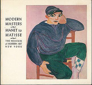 Modern Masters: Manet to Matisse, The Museum of Modern Art; Lieberman, William S. (editor)