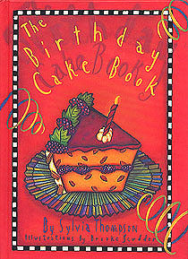 The Birthday Cake Book, Thompson, Sylvia; Scudder, Brooke