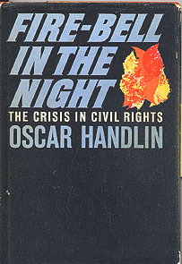 Fire-Bell in the Night: The Crisis in Civil Rights, Handlin, Oscar