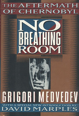 No Breathing Room: The Aftermath of Chernobyl , Medvedev, Grigori