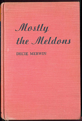 Mostly the Meldons, Merwin, Decie
