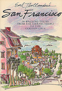 Earl Thollander's San Francisco: 30 Walking Tours from the Embarcadero to the Golden Gate , Thollander, Earl