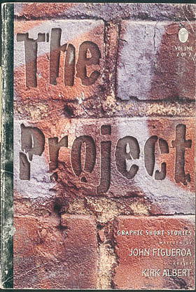 THE PROJECT Volume 2 of 2: Hope and Deliverance , Figueroa, John; Albert, Kirk (illustrator)