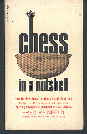 Chess in a Nutshell , Reinfeld, Fred