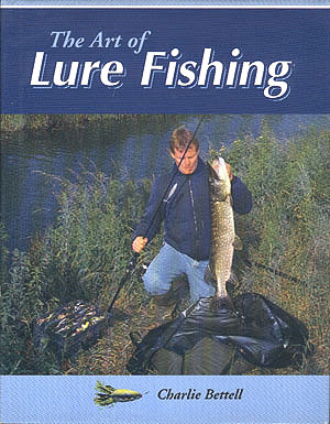The Art of Lure Fishing, Bettell, Charlie