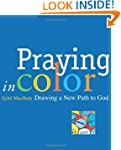 Praying in Color: Drawing a New Path...