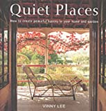 img - for Quiet Places: How to Create Peaceful Havens in Your Home and Garden book / textbook / text book