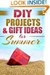 DIY PROJECTS & GIFT IDEAS FOR SUMMER:...