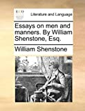 Essays on men and manners. By William Shenstone, Esq.