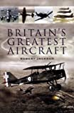 Image of BRITAIN'S GREATEST AIRCRAFT