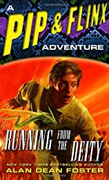 Running from the Deity: A Pip & Flinx Adventure (Adventures of Pip and Flinx)