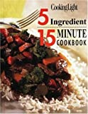COOKING LIGHT : 5 INGREDIENT MINUTE COOKBOOK