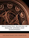 img - for Axissymmetric buckling of hollow spheres and hemispheres book / textbook / text book