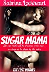Sugar Mama (The Lust Diaries)