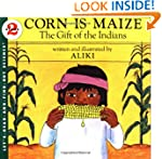 Corn Is Maize: The Gift of the Indian...